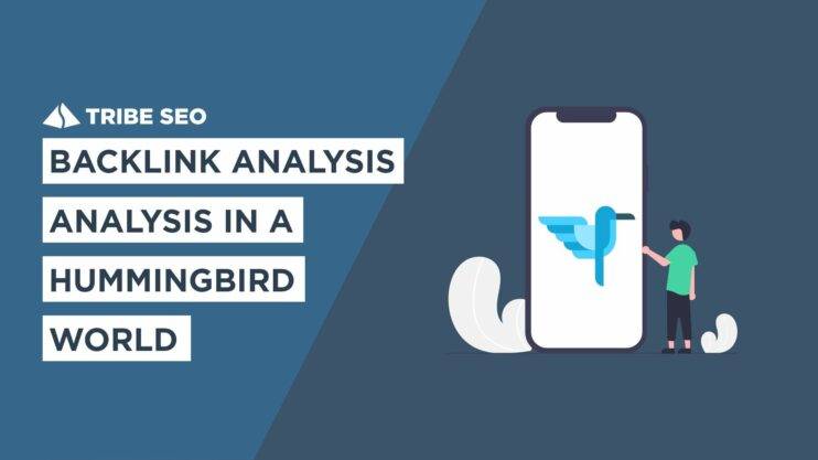 Backlink Analysis in a Hummingbird World