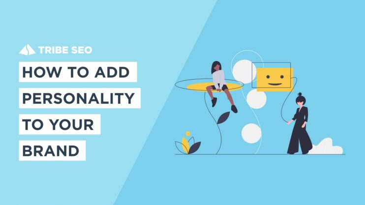 How to Add Personality to Your Brand