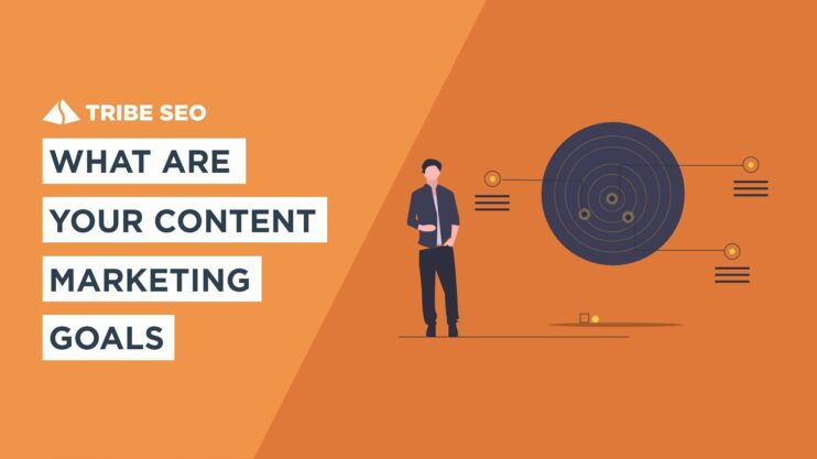 What Are Your Content Marketing Goals